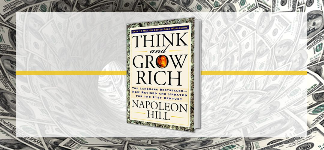 "Why The Book, ""Think & Grow Rich,"" Is A Must Read?"