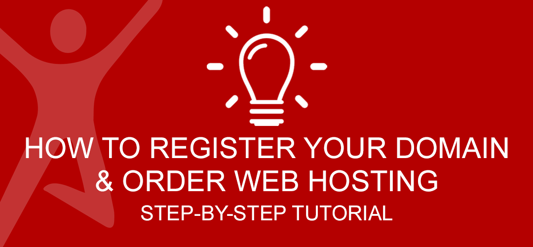 How To Register Your Domain and Order Web Hosting