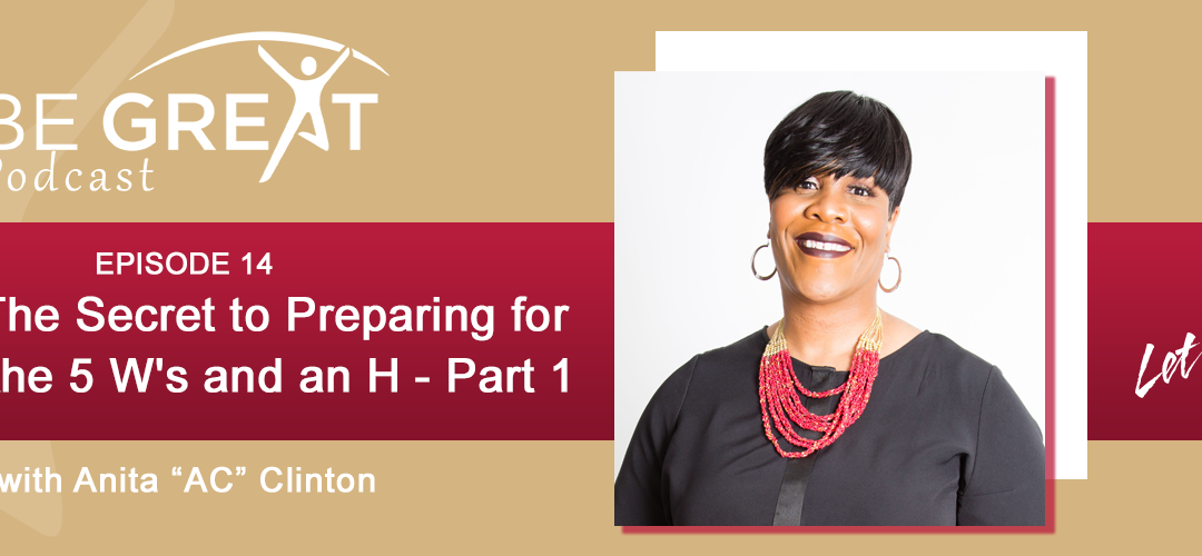 BG214: The Secret to Preparing for the Call: the 5 W's and an H-Part 1