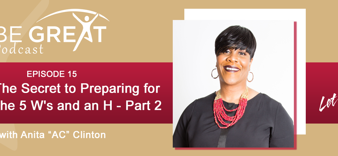 BG215: The Secret to Preparing for the Call: the 5 W's and an H-Part 2