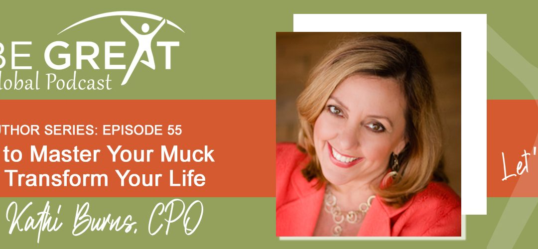 BGG55: How to Master Your Muck and Transform Your Life