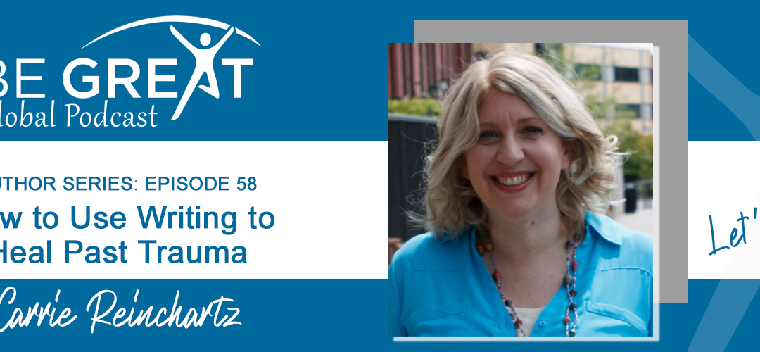 BGG58: How to Use Writing to Heal Past Trauma