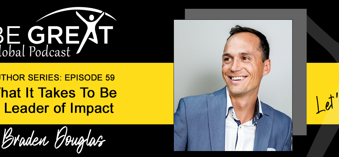 BGG59: What It Takes To Become A Leader of Impact