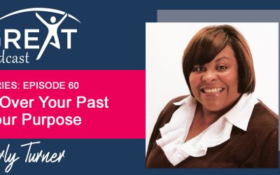 BGG60: How To Get Over Your Past and Into Your Purpose